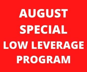 Special Low Leverage Program for August 2020
